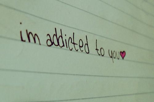 Addicted quote #6