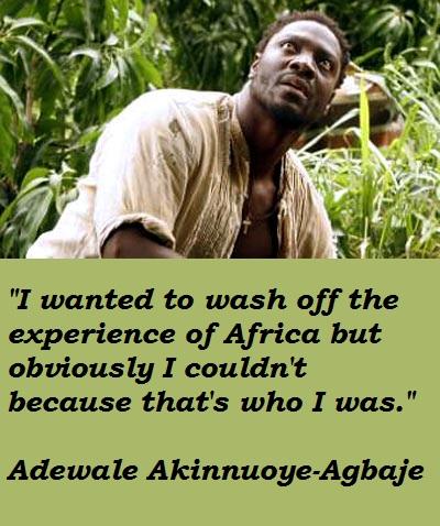 Adewale Akinnuoye-Agbaje's quote #1