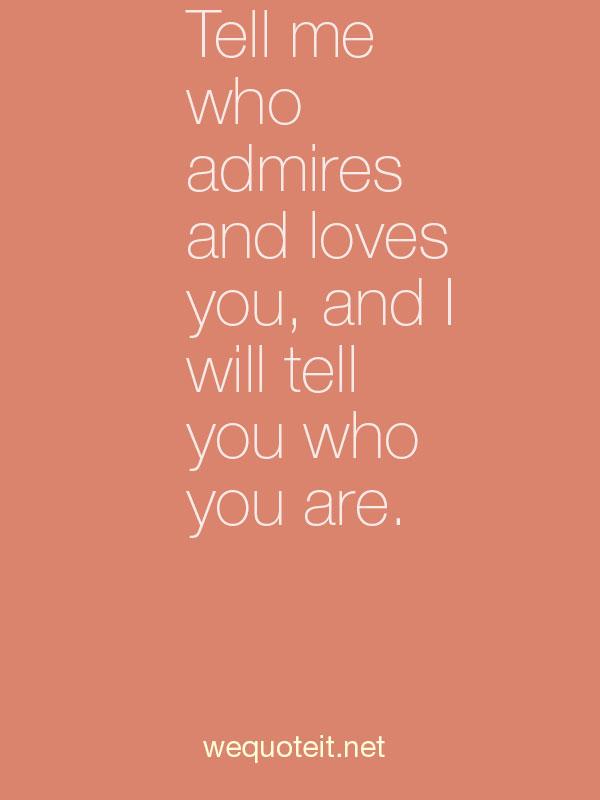 Admires quote #1