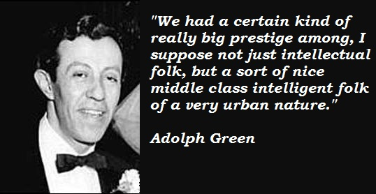 Adolph Green's quote #3