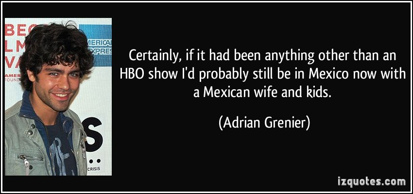 Adrian Grenier's quote #7