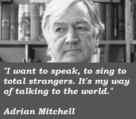 Adrian Mitchell's quote #3