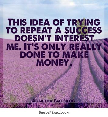 Agnetha Faltskog's quote #3