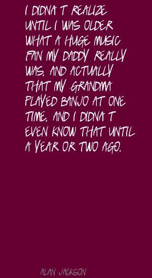 Alan Jackson's quote #4