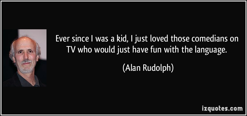 Alan Rudolph's quote #2