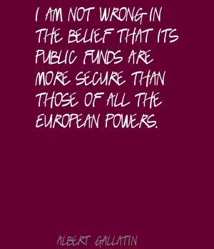 Albert Gallatin's quote #1