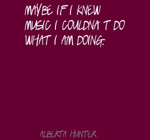 Alberta Hunter's quote #3