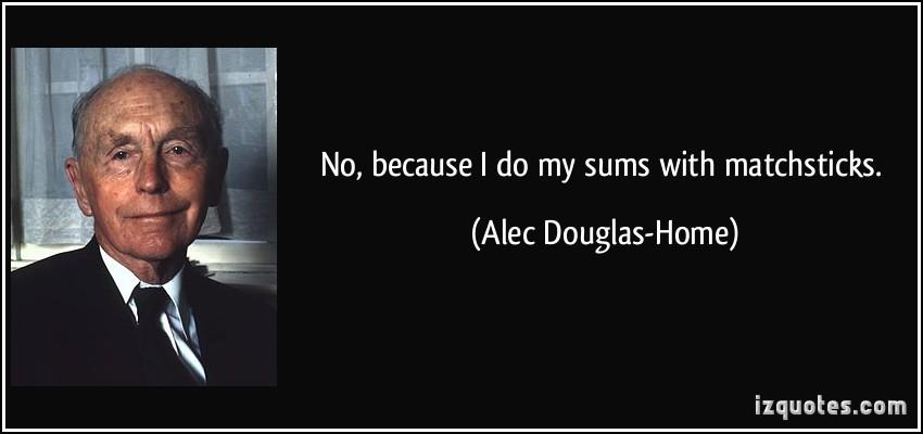 Alec Douglas-Home's quote