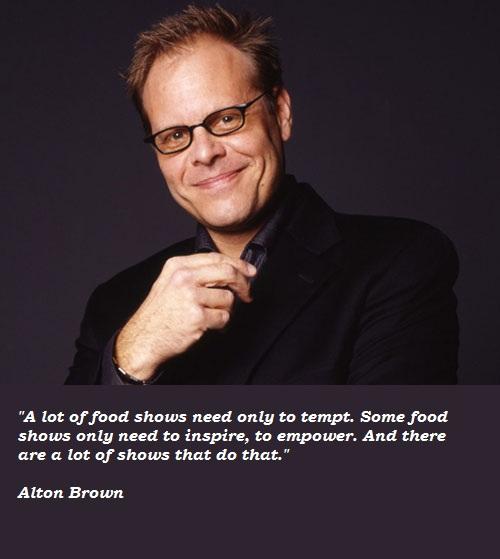 Alton Brown's quote #1