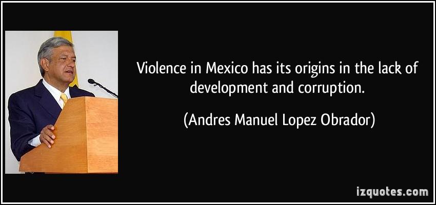 Andres Manuel Lopez Obrador's quote #4
