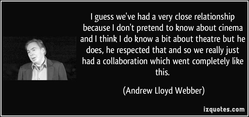 Andrew Lloyd Webber's quote #3