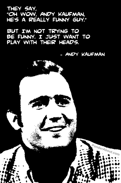 Andy Kaufman's quote #2