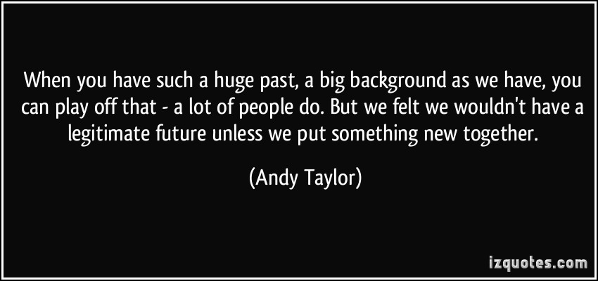 Andy Taylor's quote #8