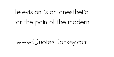 Anesthetic quote #2