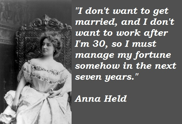 Anna Held's quote #6