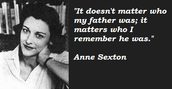 Anne Sexton's quote #2