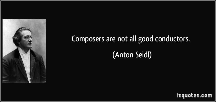 Anton Seidl's quote #1