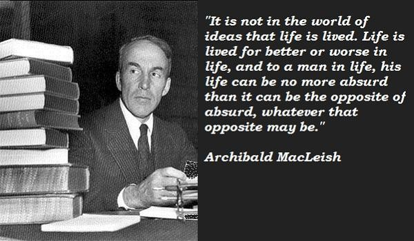 Archibald MacLeish's quote #6