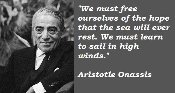 Aristotle Onassis's quote #1