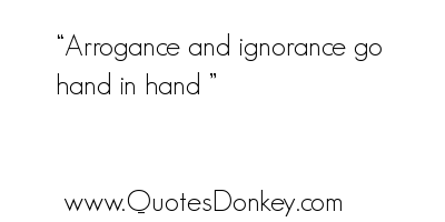 Arrogance quote #6