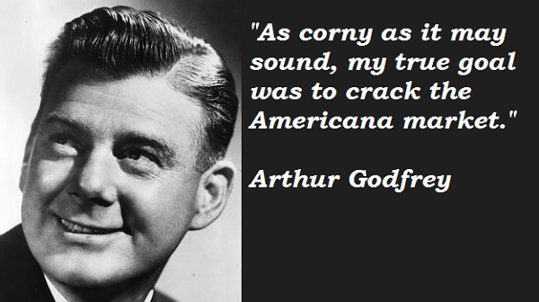 Arthur Godfrey's quote #2