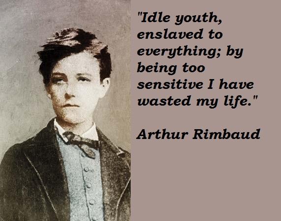 Arthur Rimbaud's quote #3
