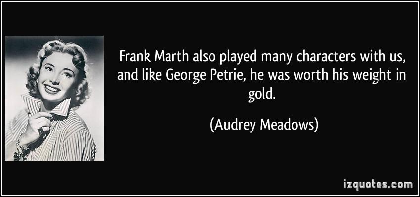 Audrey Meadows's quote #2