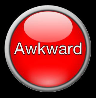 Awkwardness quote #1