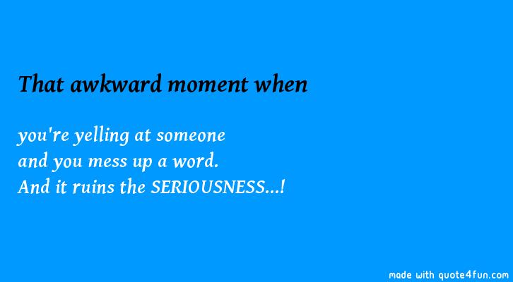 Awkwardness quote #2