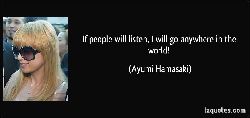 Ayumi Hamasaki's quote #1