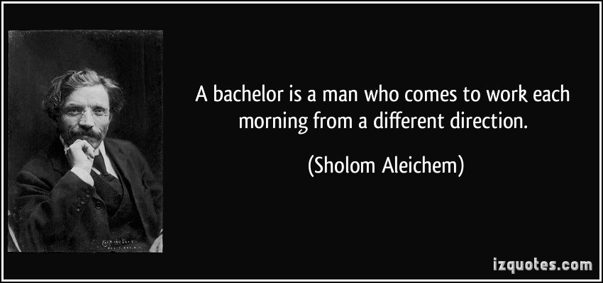 Bachelor quote #1
