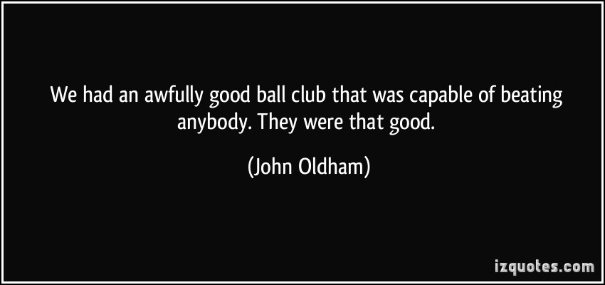 Ball Club quote #1