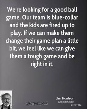 Ball Game quote #2