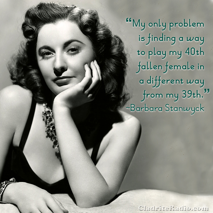 Barbara Stanwyck's quote #1
