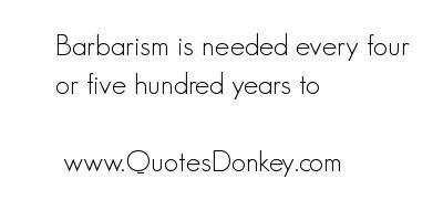 Barbarism quote #2