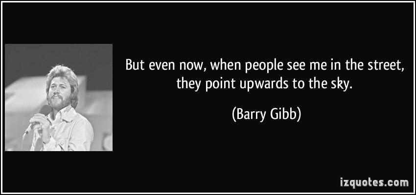 Barry Gibb's quote #2