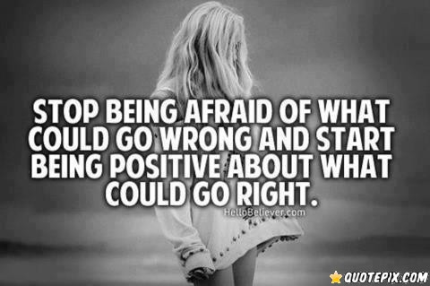 Being Afraid quote #1