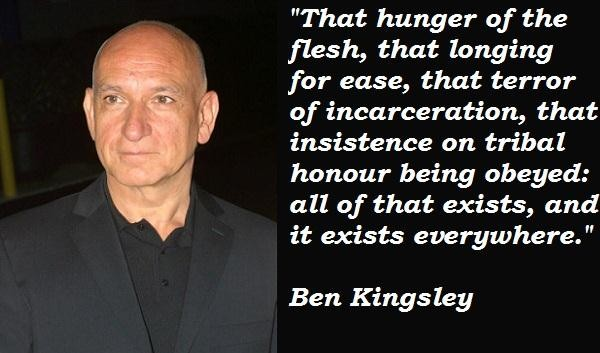 Ben Kingsley's quote #5
