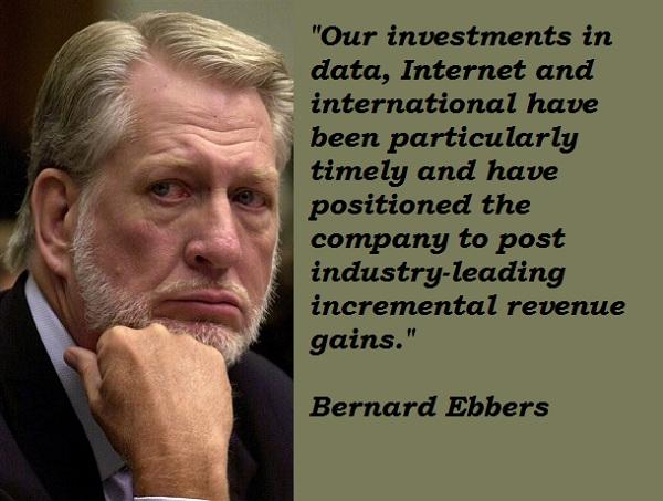 Bernard Ebbers's quote #4
