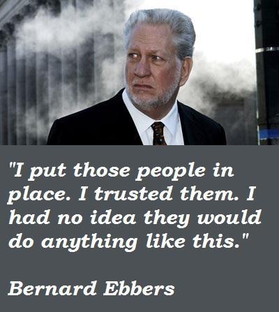 Bernard Ebbers's quote #5