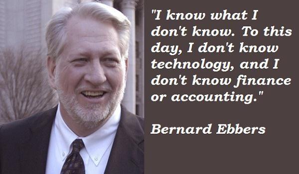 Bernard Ebbers's quote #8