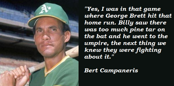 Bert Campaneris's quote #3