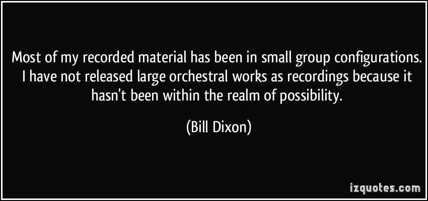 Bill Dixon's quote #1
