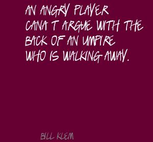 Bill Klem's quote #3