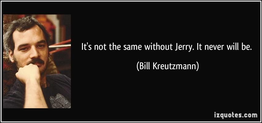 Bill Kreutzmann's quote #2