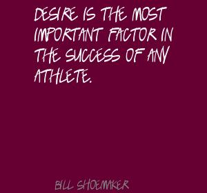Bill Shoemaker's quote #2