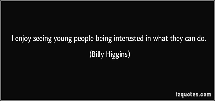 Billy Higgins's quote #4