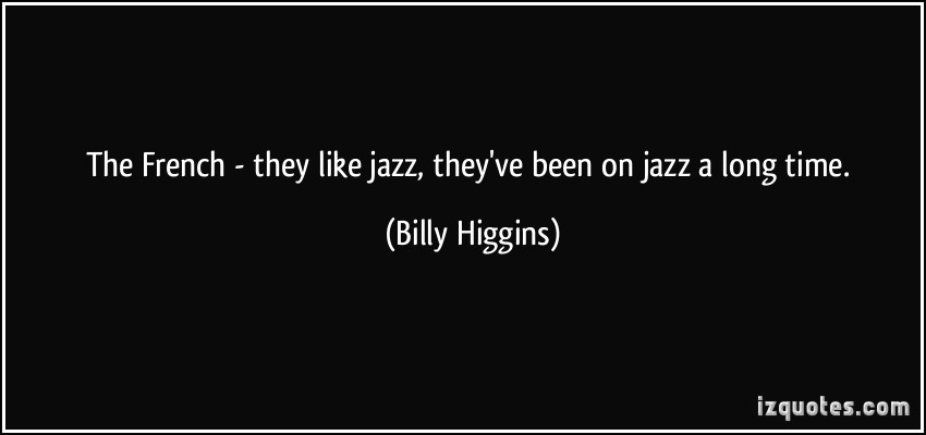Billy Higgins's quote #5