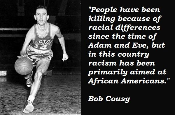 Bob Cousy's quote #1