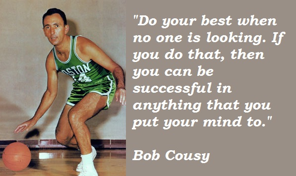 Bob Cousy's quote #3